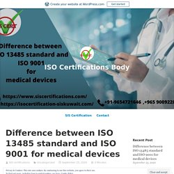 Difference between ISO 13485 standard and ISO 9001 for medical devices
