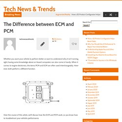 The Difference between ECM and PCM - Tech News & Trends
