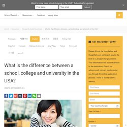 What is the difference between a school, college and university in the USA?