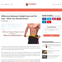 Difference Between Weight-loss and Fat Loss - What You Should Know?