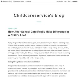 How After School Care Really Make Difference in A Child's Life? - Childcareservice's blog