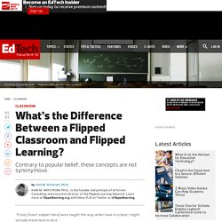 What's the Difference Between a Flipped Classroom and Flipped Learning?