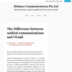 The Difference between unified communications and UCaaS
