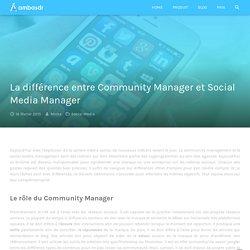La différence entre Community Manager et Social Media Manager