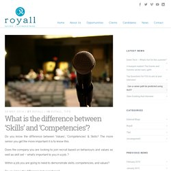 What is the difference between 'Skills' and 'Competencies'? - Royall