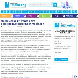 Quelle est la différence entre parrainage/sponsoring et mécénat ? - Définitions Marketing