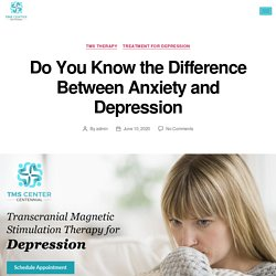 Do You Know the Difference Between Anxiety and Depression