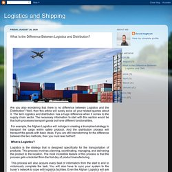 Logistics and Shipping : What Is the Difference Between Logistics and Distribution?