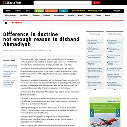 Difference in doctrine not enough reason to disband Ahmadiyah