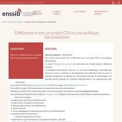 Différence entre un projet CDI et une politique documentaire
