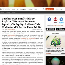 Teacher Uses Band-Aids To Explain Difference Between Equality Vs Equity, 8-Year-Olds Understand It Better Than Adults