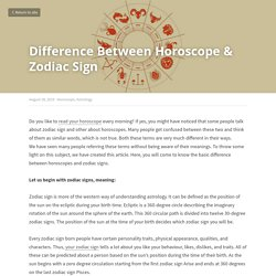 Difference Between Horoscope & Zodiac Sign - Horoscope Astrology