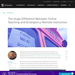 The Huge Difference Between Online Teaching and Emergency Remote Instruction