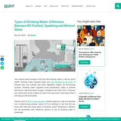 Types of Drinking Water: Difference Between RO Purified, Sparkling and Mineral Water