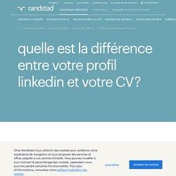 La différence entre LinkedIn et votre CV