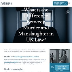 What is the Difference Between Murder and Manslaughter?