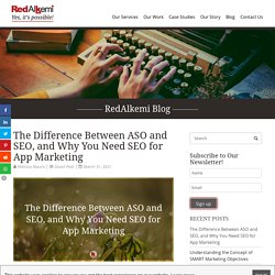The Difference Between ASO and SEO, and Why You Need SEO for App Marketing - RedAlkemi