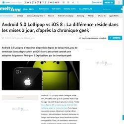Android 5.0 Lollipop vs iOS 8 : La différence réside dans les mises à jour, d'après la chronique geek