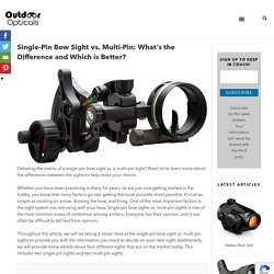 Single-Pin Bow Sight vs. Multi-Pin: What's the Difference and Which is Better? - Outdoor Opticals