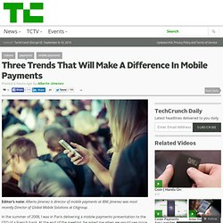 Three Trends That Will Make A Difference In Mobile Payments