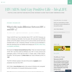 What is the main difference between HIV-1 and HIV-2?