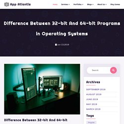 Difference Between 32-bit And 64-bit Programs in Operating Systems