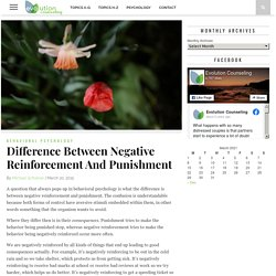 Difference Between Negative Reinforcement And Punishment - Evolution Counseling