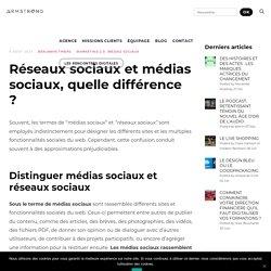 Différence entre réseaux sociaux et médias sociaux