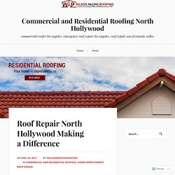 Roof Repair North Hollywood Making a Difference