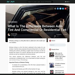 What Is The Difference Between Auto Tint And Commercial Or Residential Tint