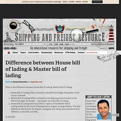 Difference between House and Master Bill of Lading - Shipping and Freight Resource
