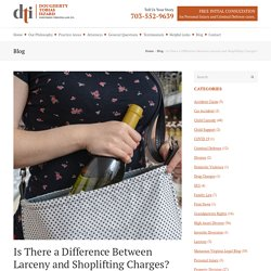 Is There a Difference Between Larceny and Shoplifting Charges? - Dougherty Tobias Iszard, Northern Virginia Law, P.C.