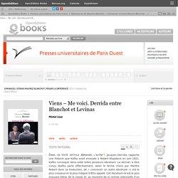 Emmanuel Lévinas-Maurice Blanchot, penser la différence - Viens – Me voici. Derrida entre Blanchot et Levinas - Presses universitaires de Paris Ouest