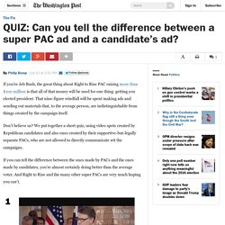 QUIZ: Can you tell the difference between a super PAC ad and a candidate's ad?