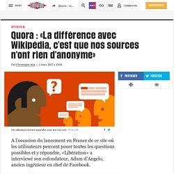 Quora : «La différence avec Wikipédia, c'est que nos sources n'ont rien d'anonyme»