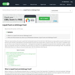 Differences between Liquid Funds and Arbitrage Funds?
