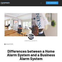 Differences between a Home Alarm System and a Business Alarm System
