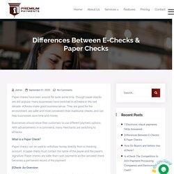 Differences Between E-Checks & Paper Checks