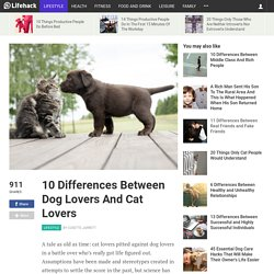 10 Differences Between Dog Lovers And Cat Lovers