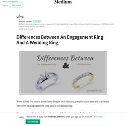Differences Between An Engagement Ring And A Wedding Ring