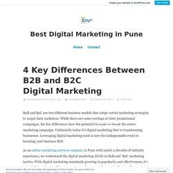4 Key Differences Between B2B and B2C Digital Marketing – Best Digital Marketing in Pune