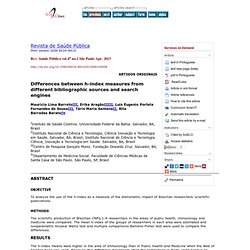 Rev. Saúde Pública vol.47 no.2 São Paulo Apr. 2013 Differences between h-index measures from different bibliographic sources and