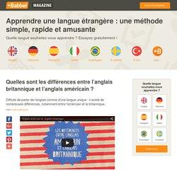 Quelles sont les différences entre l'anglais britannique et l'anglais américain ?