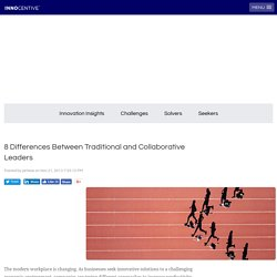 8 Differences Between Traditional and Collaborative Leaders
