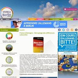 France-Allemagne : Décryptage des différences culturelles - Vivre À Berlin