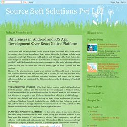 Source Soft Solutions Pvt Ltd: Differences in Android and iOS App Development Over React Native Platform
