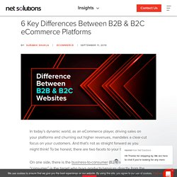 6 Key Differences Between B2B & B2C eCommerce Platforms