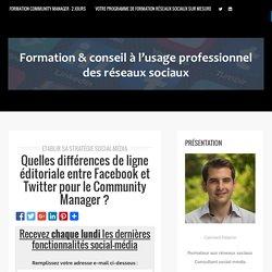 Quelles différences de ligne éditoriale entre Facebook et Twitter pour le Community Manager
