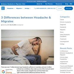 3 Differences between Headache & Migraine - Brisbane Headache & Migraine Clinic