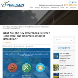 What Are The Key Differences Between Residential and Commercial Gutter Installation?